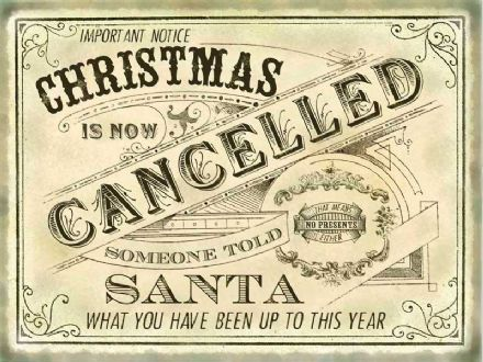 Christmas is Cancelled -  Metal Wall Sign (3 sizes)